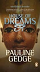 House Of Dreams ebook by Pauline Gedge