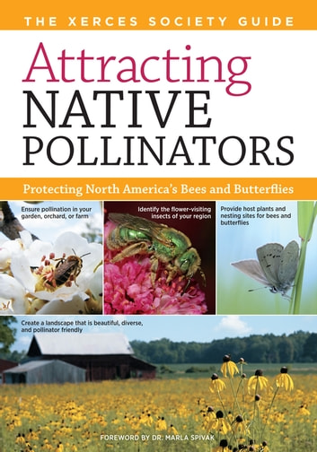 Attracting Native Pollinators - The Xerces Society Guide to Conserving North American Bees and Butterflies and Their Habitat ebook by The Xerces Society