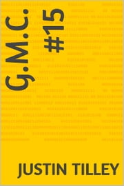 G.M.C. Volume #15 ebook by Justin Tilley