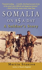 Somalia on $5 a Day - A soldier's Story ebook by Martin Stanton
