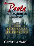 Othernaturals Book Four: Preta ebook by Christina Harlin