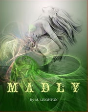 Madly, Book 1 (Madly Series) ebook by M. Leighton