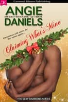 Claiming What's Mine ebook by Angie Daniels