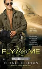 Fly With Me ebook by Chanel Cleeton