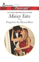 Forged in the Desert Heat ebook by Maisey Yates