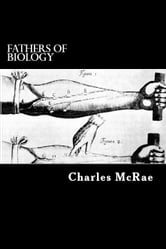 Fathers of Biology ebook by Charles McRae