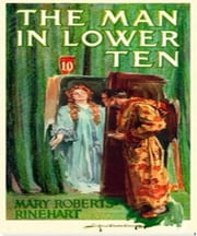 The Man in Lower Ten ebook by Mary Rinehart