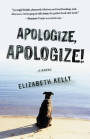 Apologize, Apologize! ebook by Elizabeth Kelly