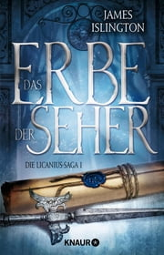 Das Erbe der Seher - Die Licanius-Sage 1 ebook by James Islington, Ruggero Leò