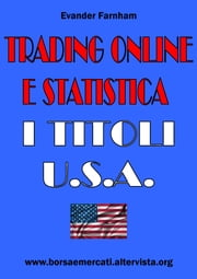 Trading Online e Statistica - I Titoli USA ebook by Kobo.Web.Store.Products.Fields.ContributorFieldViewModel