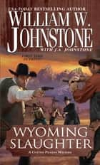 Wyoming Slaughter ebook by