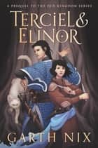Terciel and Elinor ebook by Garth Nix