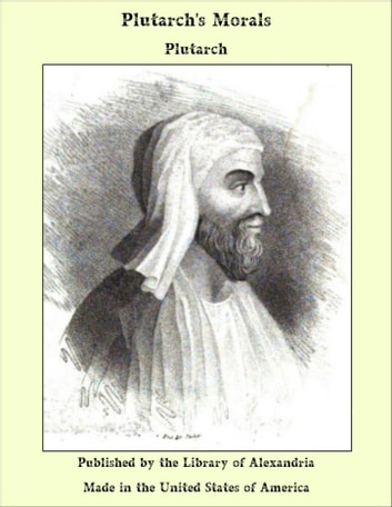 Plutarch's Morals ebook by Plutarch
