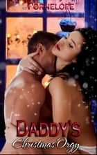 "Daddy's Christmas Orgy - Book 3 of ""Daddy's Horny Virgins"" ebook by Pornelope, Moira Nelligar"