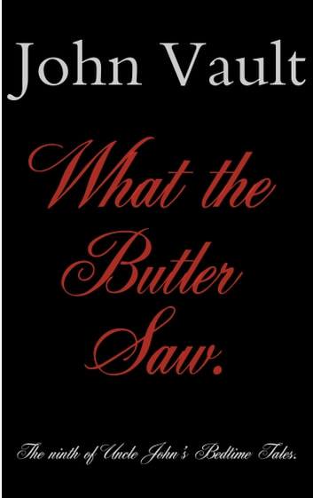 What The Butler Saw ebook by John Vault