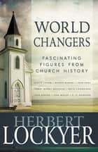 World Changers ebook by Herbert Lockyer