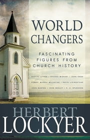 World Changers - Fascinating Figures from Church History ebook by Herbert Lockyer