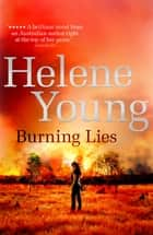 Burning Lies ebook by Helene Young