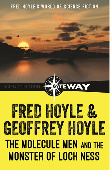 The Molecule Men and the Monster of Loch Ness ebook by Fred Hoyle,Geoffrey Hoyle