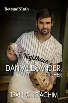 Dan Alexander, Pitcher ebook by Jean Joachim