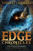 The Edge Chronicles 2: The Winter Knights - Second Book of Quint ebook by Paul Stewart, Chris Riddell