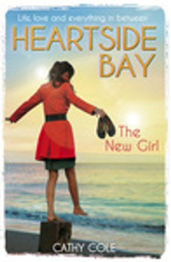 Heartside Bay 1: The New Girl ebook by Cathy Cole