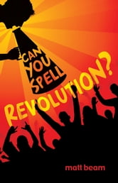 Can You Spell Revolution? ebook by Matt Beam