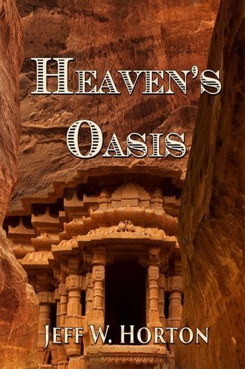 Heaven's Oasis ebook by Jeff W Horton