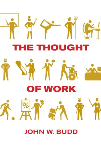 The Thought of Work ebook by John W. Budd