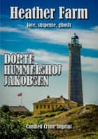 Heather Farm ebook by Dorte Hummelshoj Jakobsen