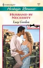 Husband By Necessity ebook by Lucy Gordon