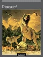 Dinosaurs! ebook by Scientific American Editors