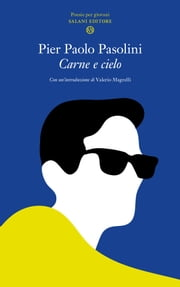 Carne e cielo ebook by Pier Paolo Pasolini