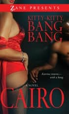 Kitty-Kitty, Bang-Bang ebook by Cairo
