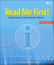 Read Me First! A Style Guide for the Computer Industry ebook by Sun Technical Publications