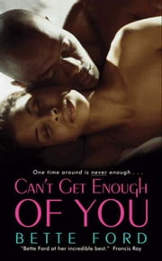 Can't Get Enough of You ebook by Bette Ford