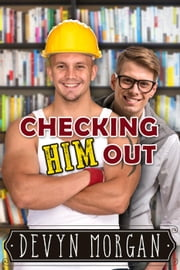 Checking Him Out ebook by Devyn Morgan
