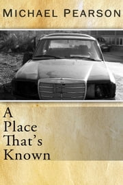A Place That's Known ebook by Michael Pearson
