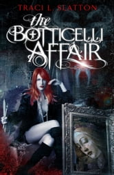 The Botticelli Affair ebook by Traci L. Slatton