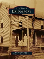Bridgeport ebook by Ken Sprecher, Bridgeport Historical Society