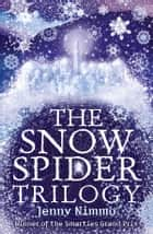 The Snow Spider Trilogy ebook by Jenny Nimmo