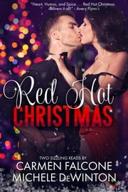 Red Hot Christmas ebook by Carmen Falcone,Michele de Winton