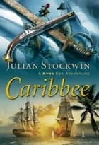 Caribbee ebook by Julian Stockwin