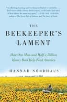 The Beekeeper's Lament ebook by Hannah Nordhaus