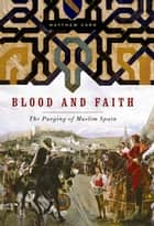 Blood and Faith ebook by Matthew Carr