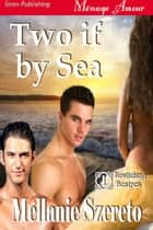 Two if by Sea ebook by Mellanie Szereto