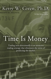 Time is Money ebook by Kerry W. Given