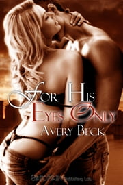 For His Eyes Only ebook by Avery Beck