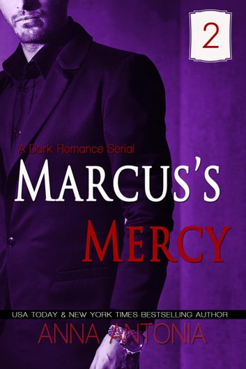 Marcus's Mercy #2 ebook by Anna Antonia
