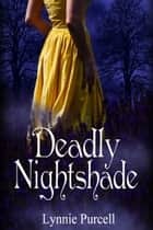 Deadly Nightshade (Book 2: The Dreamer Chronicles) ebook by Lynnie Purcell